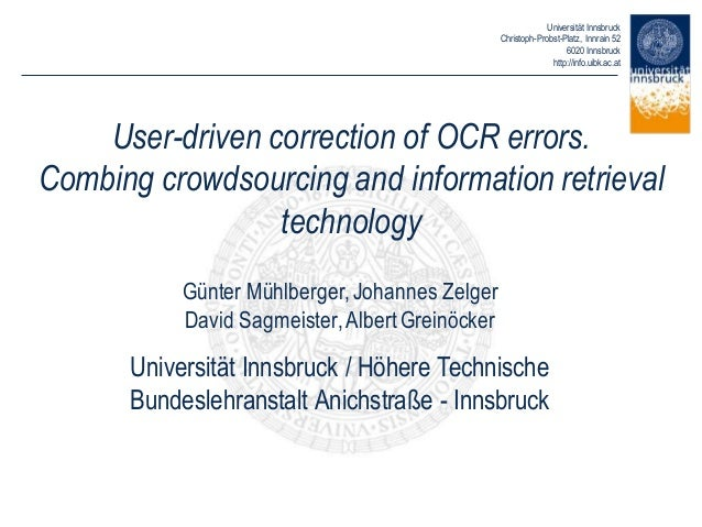 Universität Innsbruck Christoph-Probst-Platz, Innrain 52 6020 Innsbruck http://info.uibk.ac.at User-driven correction of O...