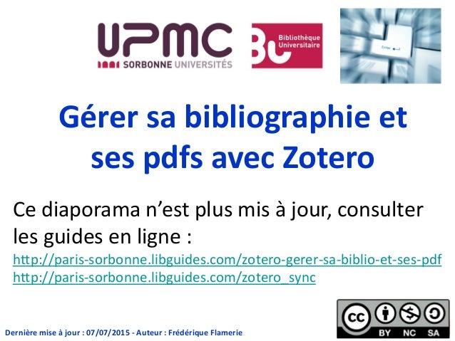 Gérer sa bibliographie et ses pdfs avec Zotero Dernière mise à jour : 07/07/2015 - Auteur : Frédérique Flamerie Ce diapora...