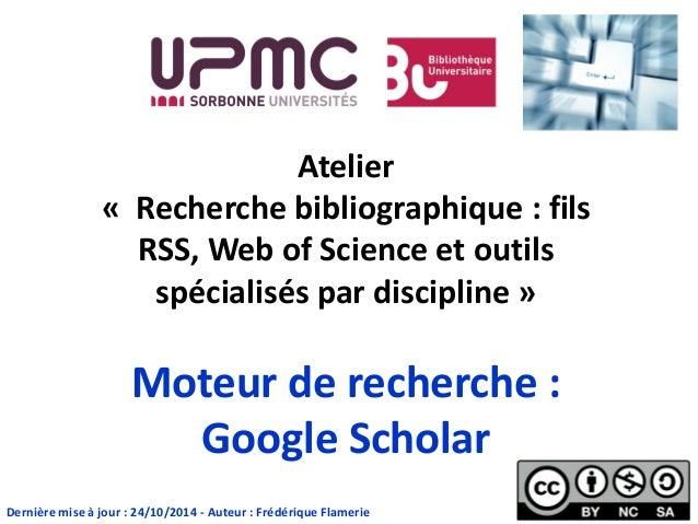 Atelier « Recherche bibliographique : fils RSS, Web of Science et outils spécialisés par discipline » Moteur de recherche ...