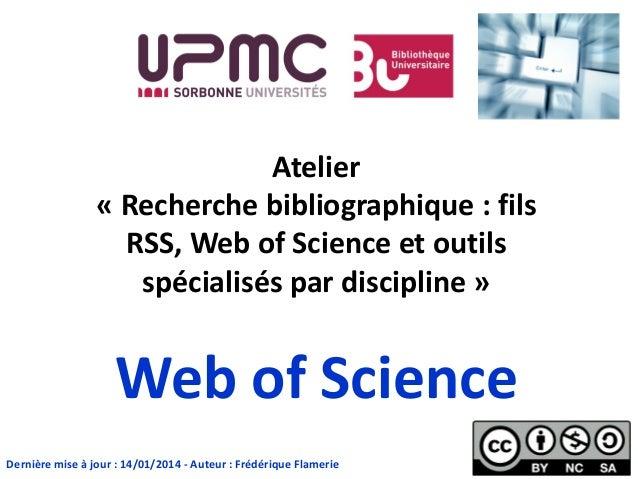 Atelier « Recherche bibliographique : fils RSS, Web of Science et outils spécialisés par discipline » Web of Science Derni...