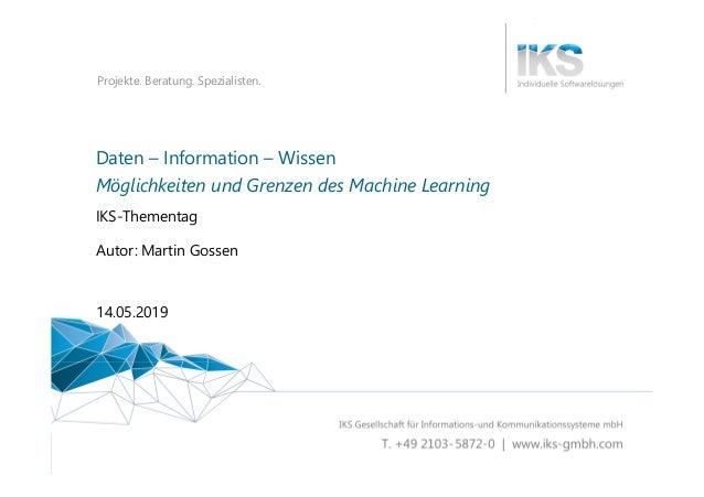 Daten / Information / Wissen – Möglichkeiten und Grenzen des Machine Learning 1 | 48 Projekte. Beratung. Spezialisten. Dat...