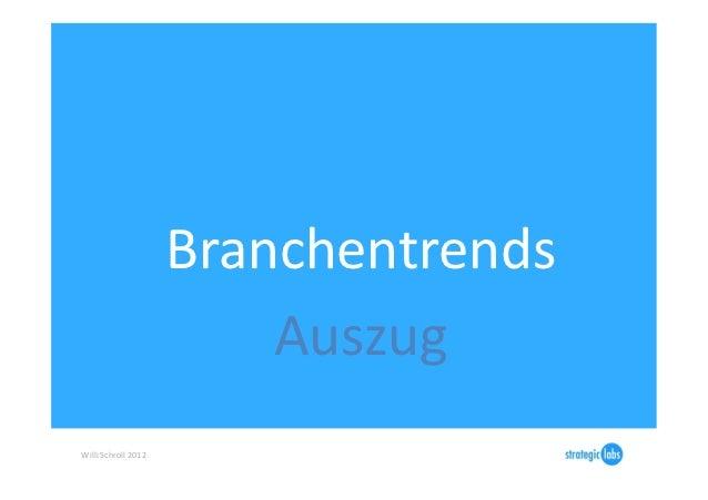 Branchentrends                                    Auszug Willi Schroll 2012
