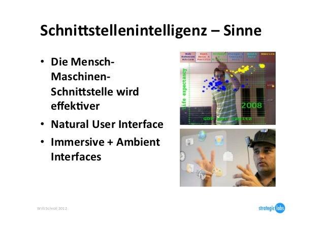 SchniBstellenintelligenz – Sinne   • Die Mensch-‐     Maschinen-‐     SchniBstelle wird      effek6ver   •...