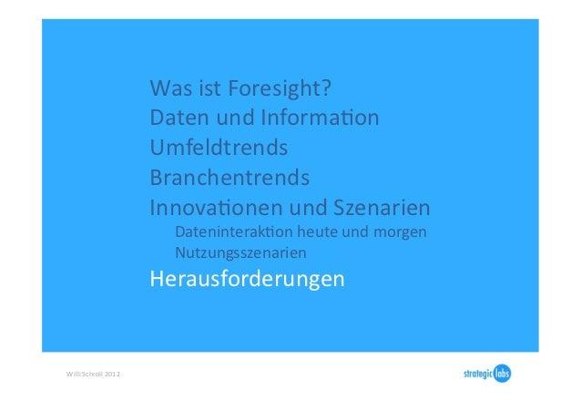 Was ist Foresight?                                Daten und InformaIon                                 Umfel...