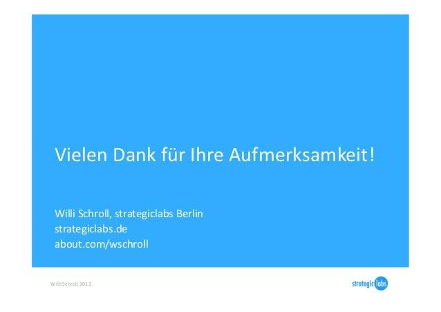 Vielen Dank für Ihre Aufmerksamkeit!   Willi Schroll, strategiclabs Berlin   strategiclabs.de   about....