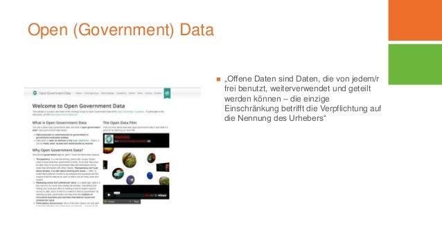 """Open (Government) Data  """"Offene Daten sind Daten, die von jedem/r frei benutzt, weiterverwendet und geteilt werden können..."""