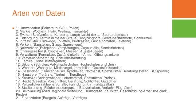 Arten von Daten  1. Umweltdaten (Feinstaub, CO2, Pollen) 2. Märkte (Wochen-, Floh-, Weihnachtsmärkte) 3. Events (Straßenf...
