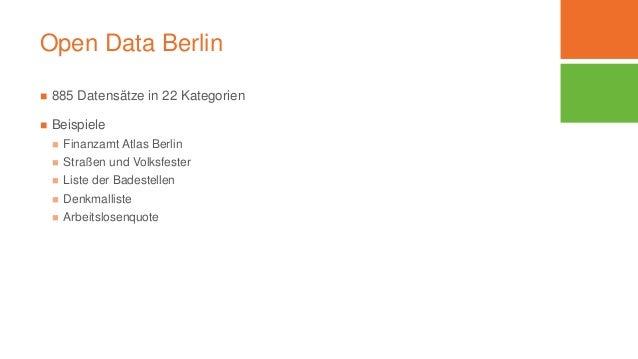 Open Data Berlin  885 Datensätze in 22 Kategorien  Beispiele  Finanzamt Atlas Berlin  Straßen und Volksfester  Liste ...