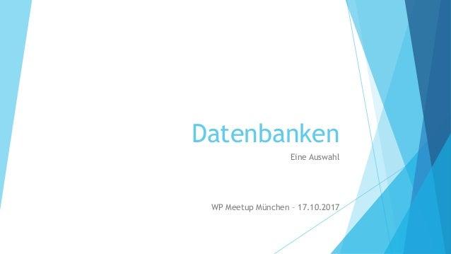 Datenbanken Eine Auswahl WP Meetup München – 17.10.2017