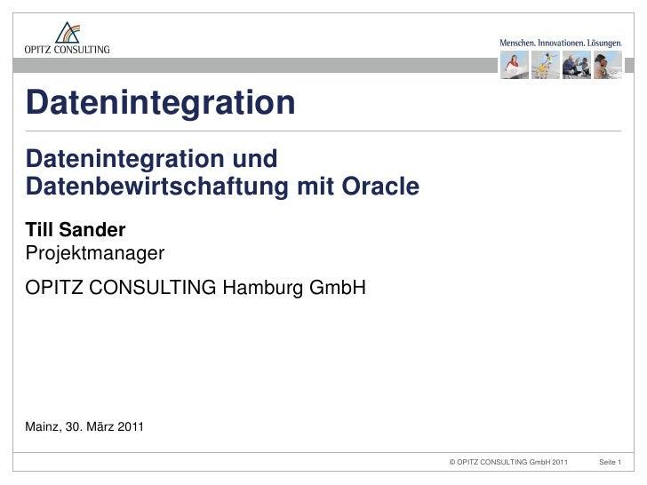 Datenintegration und Datenbewirtschaftung mit Oracle - OPITZ CONSULTING - Till Sander