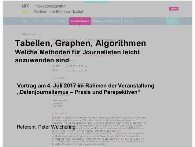 Tabellen-Graphen-Algorithmen Tabellen, Graphen, Algorithmen Welche Methoden für Journalisten leicht anzuwenden sind Vortra...