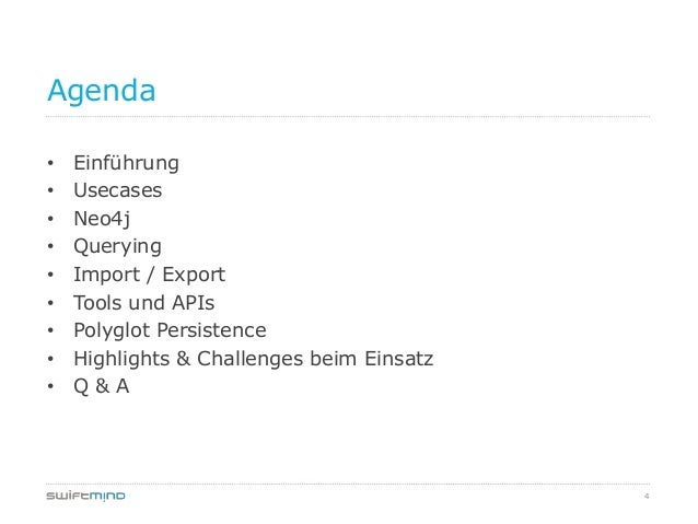 4Agenda• Einführung• Usecases• Neo4j• Querying• Import / Export• Tools und APIs• Polyglot Persistence• Highlights & Challe...