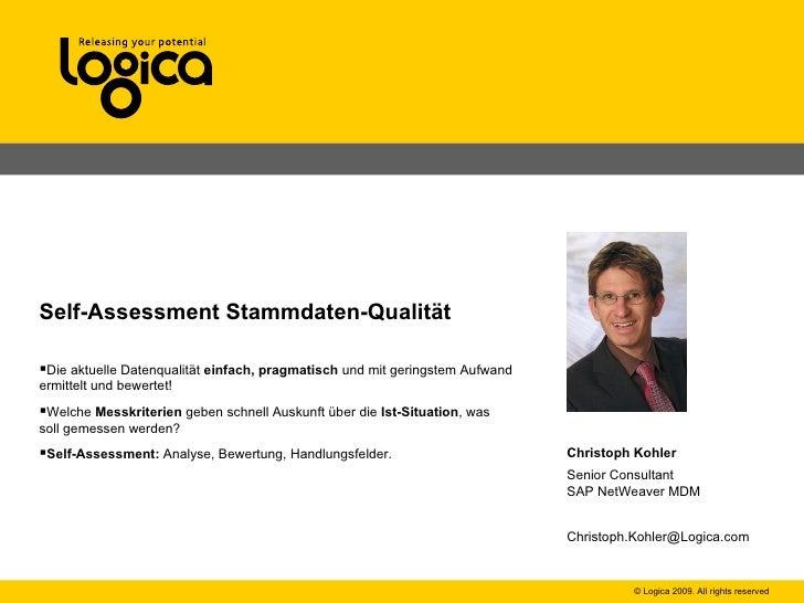 Ein <ul><li>Self-Assessment Stammdaten-Qualität </li></ul><ul><li>Die aktuelle Datenqualität  einfach, pragmatisch  und m...