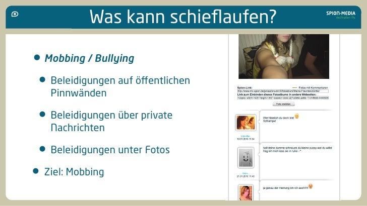 Was kann schieflaufen?  • Mobbing / Bullying  • Beleidigungen auf öffentlichen    Pinnwänden   • Beleidigungen über private ...