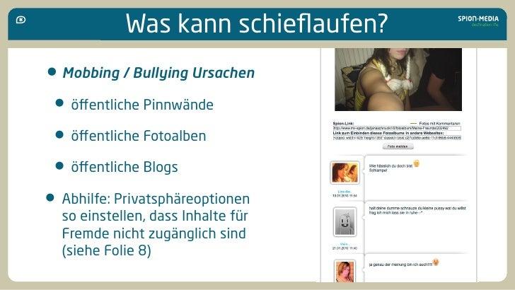 Was kann schieflaufen? • Mobbing / Bullying Ursachen  • öffentliche Pinnwände  • öffentliche Fotoalben  • öffentliche Blogs • ...