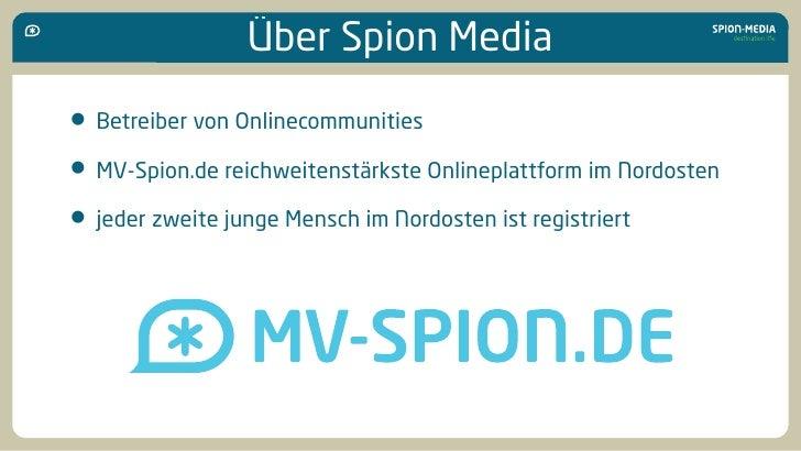 Über Spion Media  • Betreiber von Onlinecommunities • MV-Spion.de reichweitenstärkste Onlineplattform im Nordosten • jeder...