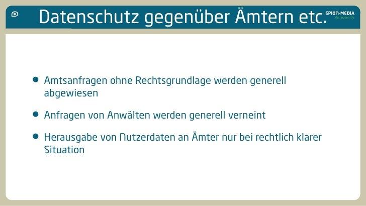Datenschutz gegenüber Ämtern etc.   • Amtsanfragen ohne Rechtsgrundlage werden generell   abgewiesen  • Anfragen von Anwäl...