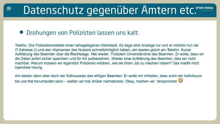 Datenschutz gegenüber Ämtern etc.  • Drohungen von Polizisten lassen uns kalt: