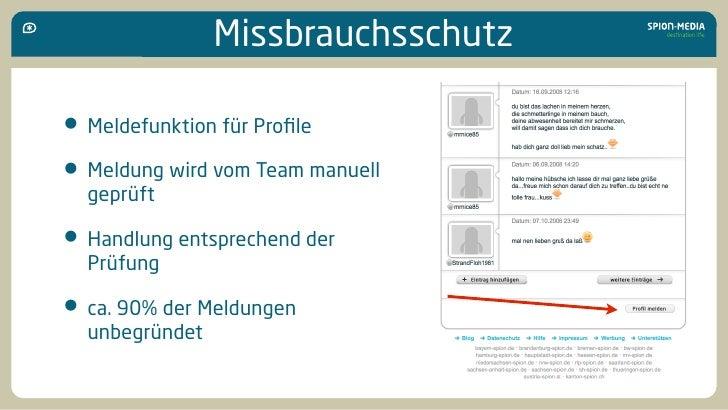 Missbrauchsschutz  • Meldefunktion für Profile • Meldung wird vom Team manuell   geprüft  • Handlung entsprechend der   Prü...