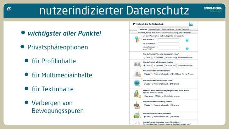 nutzerindizierter Datenschutz • wichtigster aller Punkte! • Privatsphäreoptionen  • für Profilinhalte  • für Multimediainha...