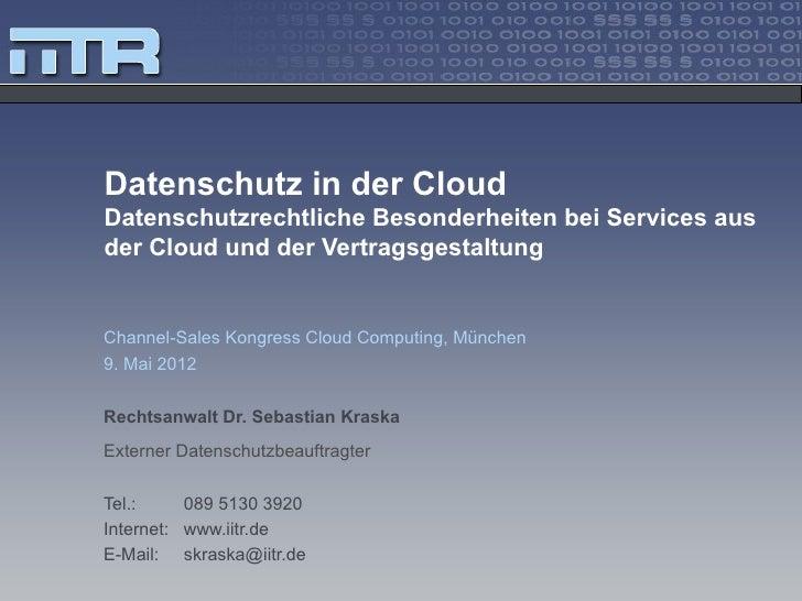 Datenschutz in der CloudDatenschutzrechtliche Besonderheiten bei Services ausder Cloud und der VertragsgestaltungChannel-S...