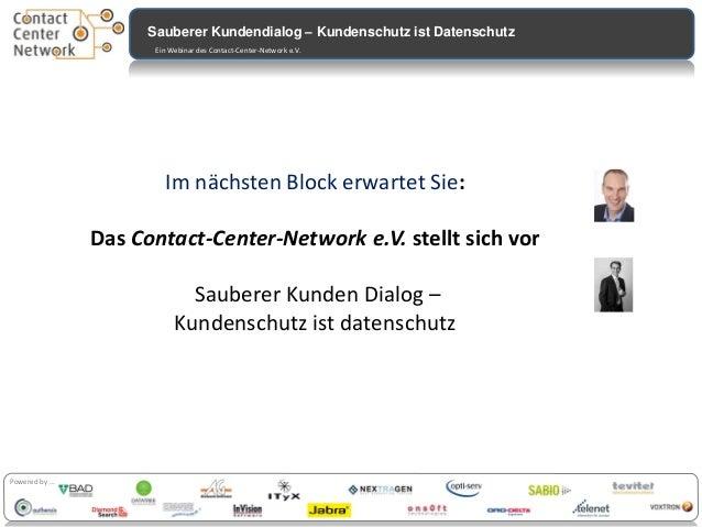 Contactcenter Sauberer Kundendialog – Kundenschutz ist Datenschutz Investitionsstudie 2012 Ein Webinar des Contact-Center-...