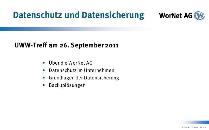 Datenschutz und DatensicherungUWW-Treff am 26. September 2011           Über die WorNet AG           Datenschutz im Unte...