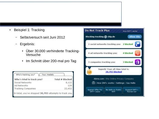 Motivation●   Beispiel 1: Tracking    –   Selbstversuch seit Juni 2012    –   Ergebnis:         ●   Über 30.000 verhindert...