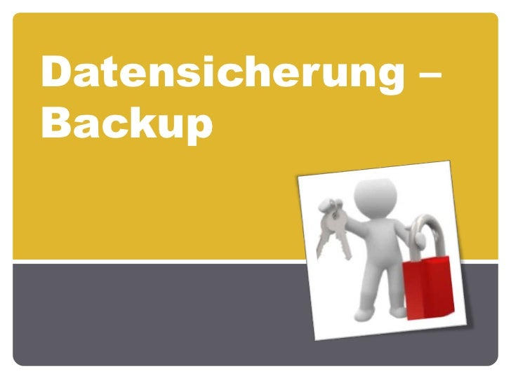 Datensicherung – Backup<br />