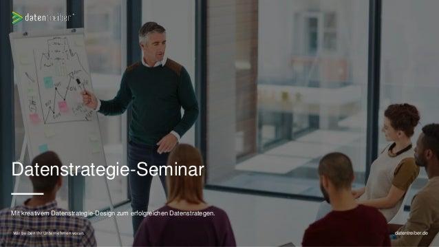 Datenstrategie-Seminar Mit kreativem Datenstrategie-Design zum erfolgreichen Datenstrategen. datentreiber.deWir treiben Ih...