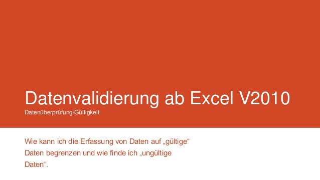 """Datenvalidierung ab Excel V2010 Datenüberprüfung/Gültigkeit  Wie kann ich die Erfassung von Daten auf """"gültige"""" Daten begr..."""