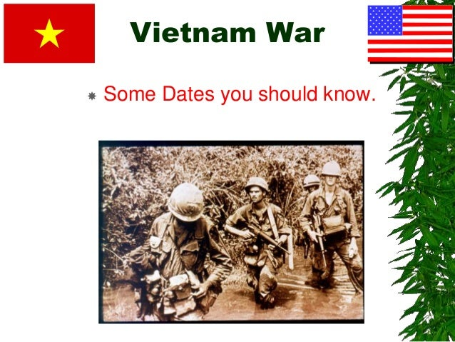 Vietnam War  Some Dates you should know.