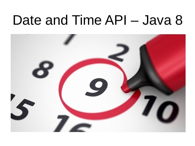 Date and Time API – Java 8