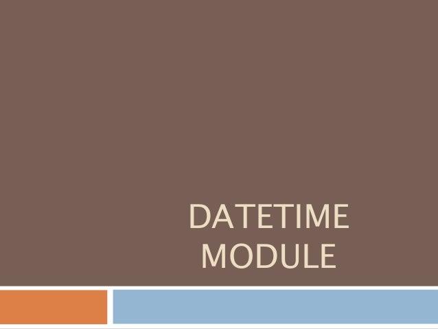 DATETIME MODULE