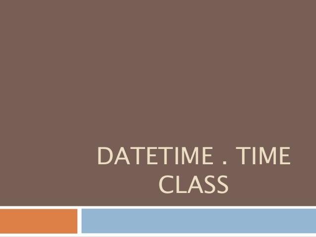 DATETIME . TIME CLASS