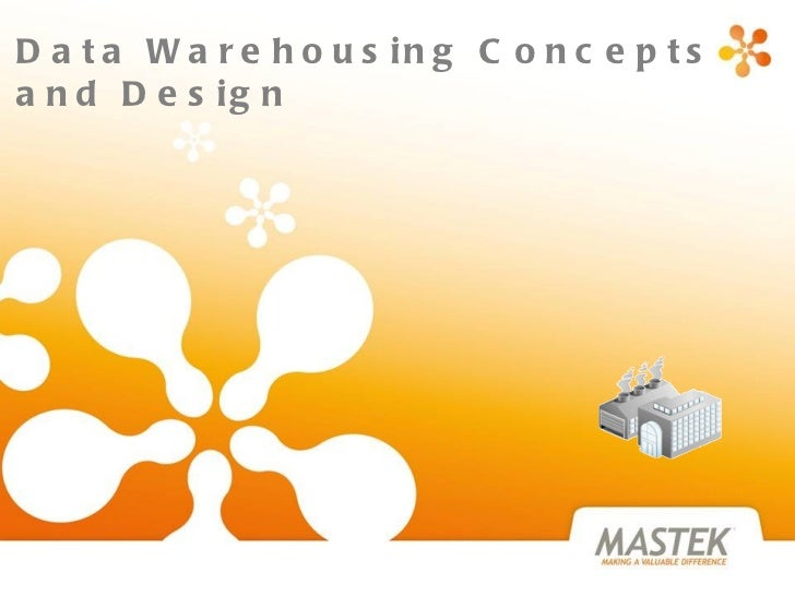 Data Warehousing Concepts and Design