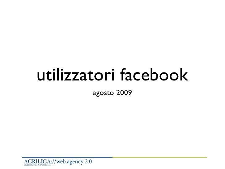 utilizzatori facebook        agosto 2009