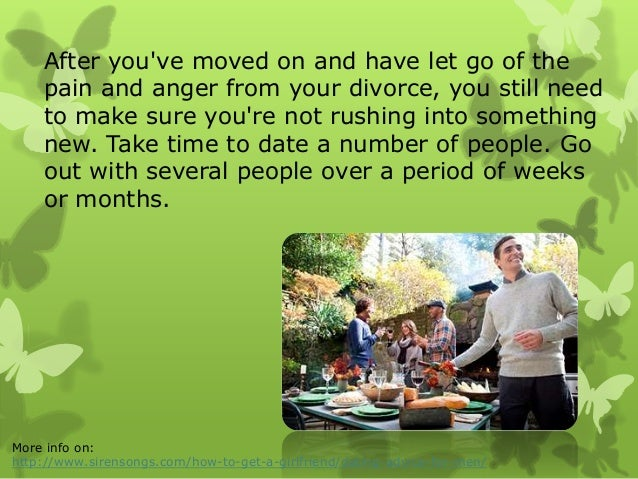 dating newly divorced man advice This is pretty much my go-to advice for any guy who's having a hard time adjusting  it varies from one man to another  recently divorced and dating.