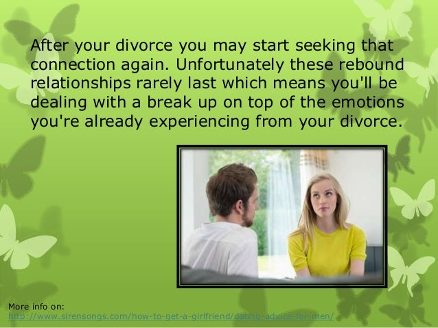 advice for dating a newly divorced man Ix introduction r ecently, while browsing online, i found an article in which a woman asked a dating expert for advice this woman had met a divorced man, but felt concerned because.