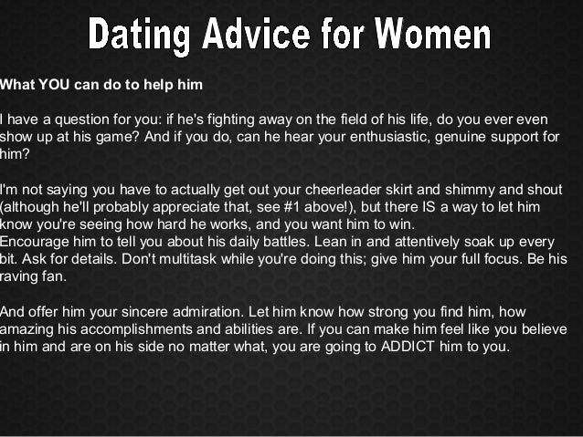 dating advice from women Dating advice for women from men - today online dating become simple, easy and quick sign up in our site and start chatting and meeting with other people right now.
