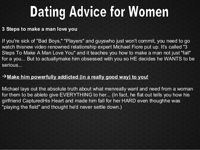dating advice for women Wikihow has dating how to articles with step-by-step instructions and photos how to instructions on topics such as love and romance, kissing, getting a date and more.