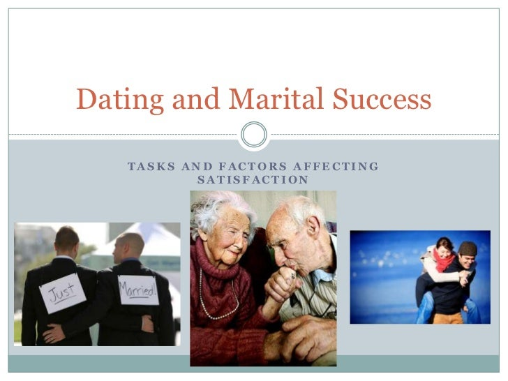 Dating and Marital Success   TASKS AND FACTORS AFFECTING           SATISFACTION