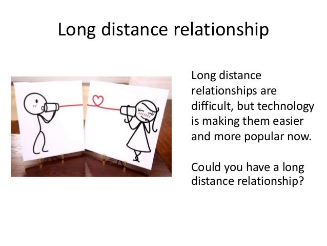 online dating distance relationships Dating tips long-distance relationships: 8 things you need to know now you must know if you are to embark on a long distance love affair play this for 1 minute and see why everyone is addictedthrone: free online.