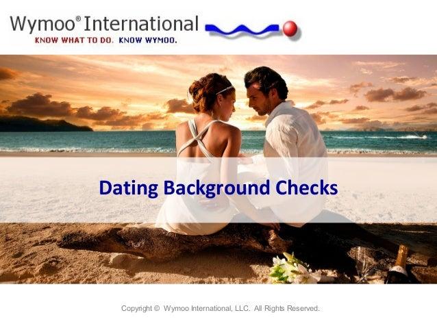 Dating Background Checks Copyright © Wymoo International, LLC. All Rights Reserved.