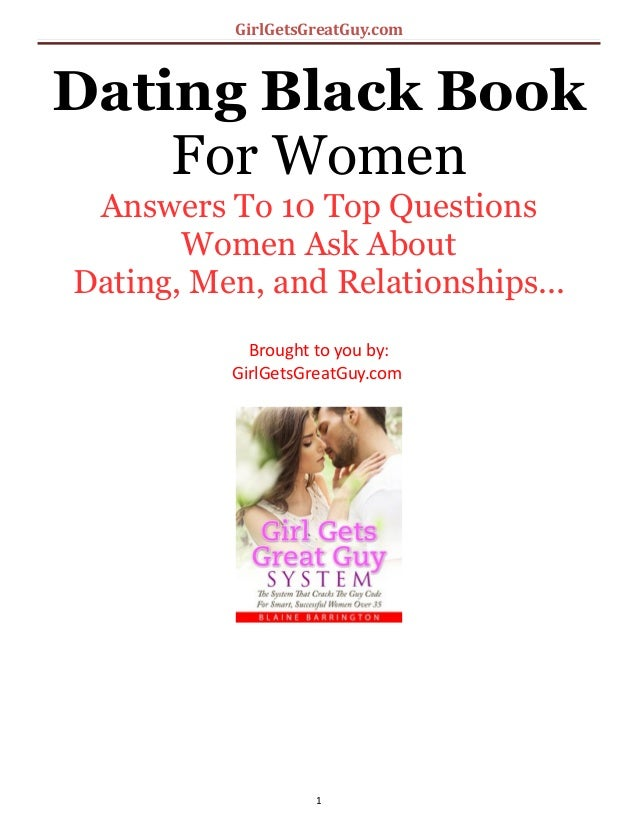 GirlGetsGreatGuy.com Dating Black Book For Women Answers To 10 Top Questions Women Ask About Dating, Men, and Relationship...
