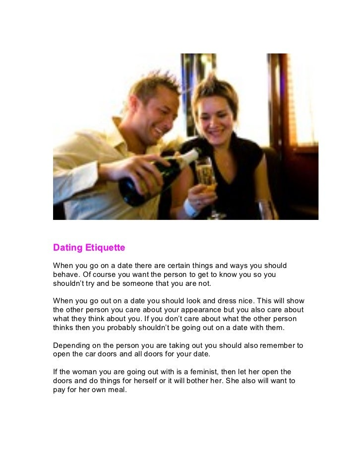 Dating EtiquetteWhen you go on a date there are certain things and ways you shouldbehave. Of course you want the person to...