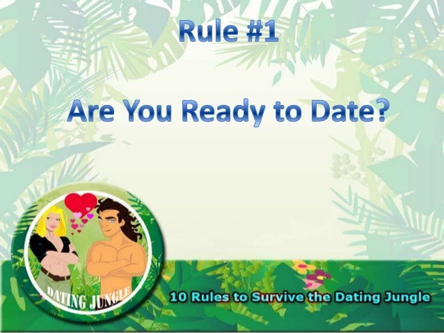 Are You Ready to Date? (10 Rules to Survive the Internet Dating Jungle)