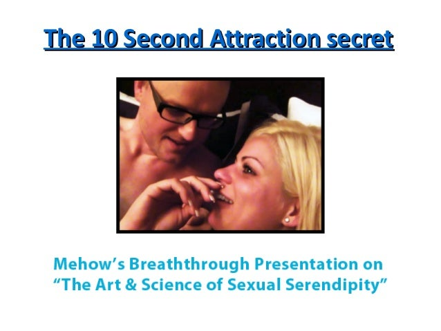 The 10 Second Attraction secretThe 10 Second Attraction secret