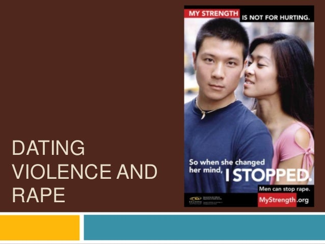 date rape and dating violence Crime prevention - date rape  there are several things you can do to protect yourself when you are dating:  when supporting a survivor of sexual violence, .