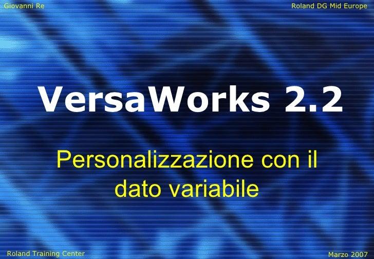 VersaWorks 2.2 Personalizzazione con il dato variabile